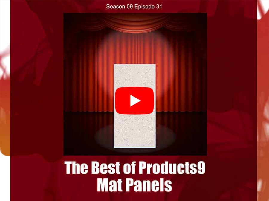 The Best of Products9 – Mat Panels