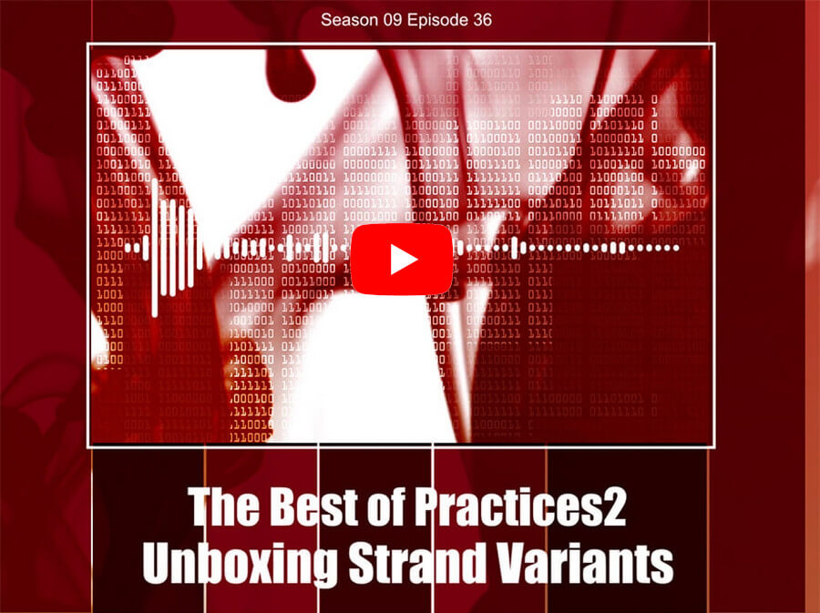 The Best of Practices2 – Unboxing Strand Variants