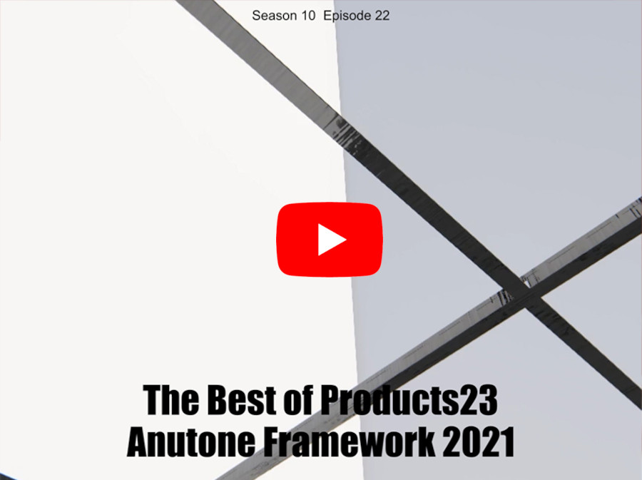 The Best of Products23 – Anutone Framework 2021