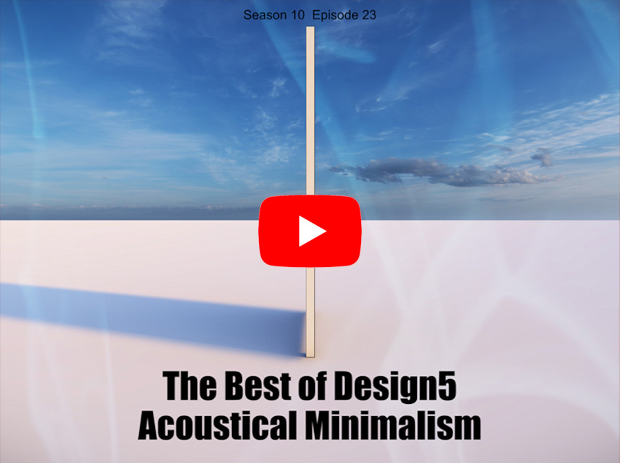 The Best of Design5 – Acoustical Minimalism